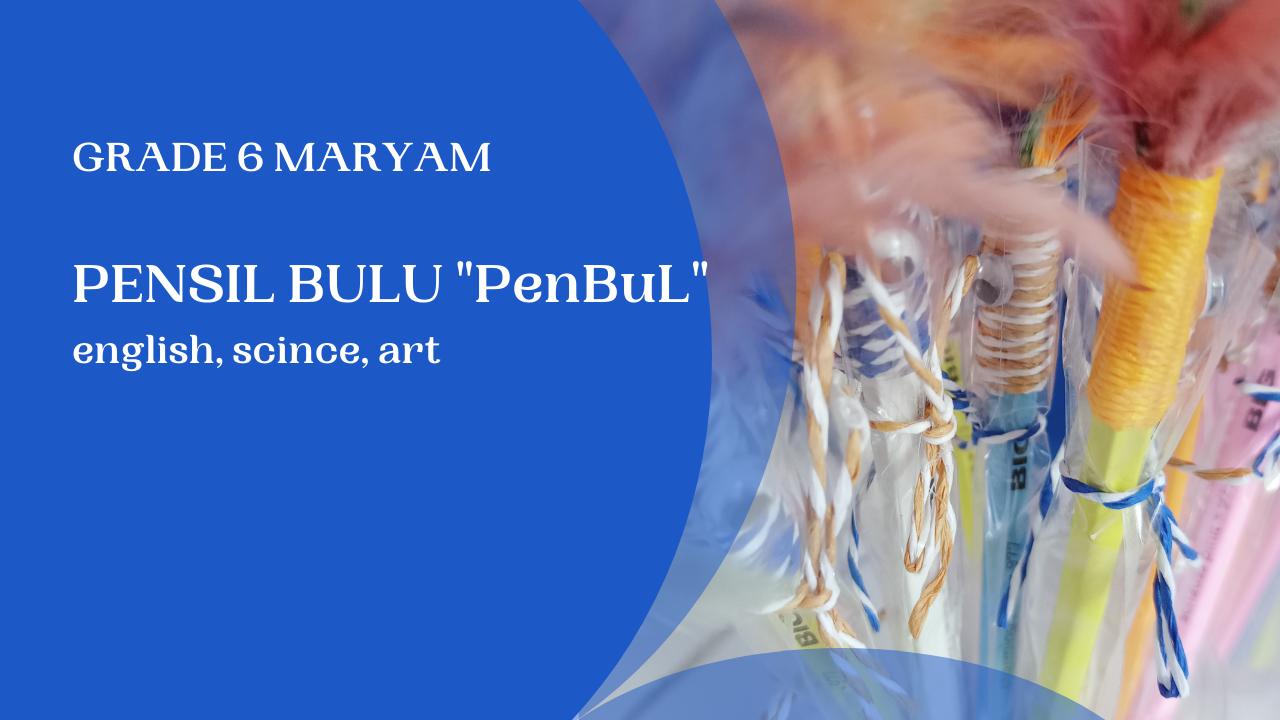 PenBuL by Grade 6 Maryam